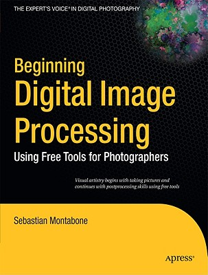 Beginning Digital Image Processing By Montabone, Sebastian